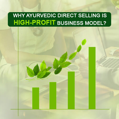 Why Ayurvedic Direct Selling is High-Profit Business Model?